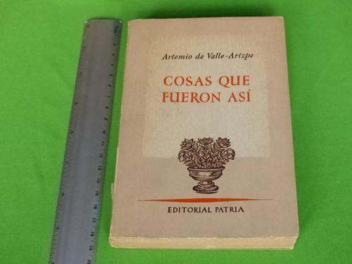 artemio de valle-arizpe, cosas que fueron así, editorial