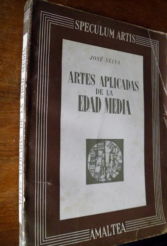 artes aplicadas de la edad media jose selva amaltea