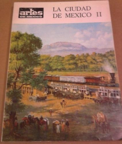artes de mexico no53/54, la ciudad de méxico ii 1964,290 p.