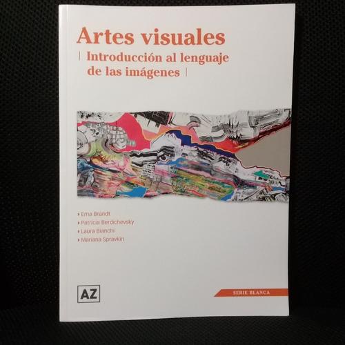 artes visuales. introducción al lenguaje de las imágenes
