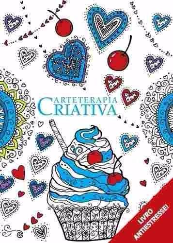 arteterapia criativa - livro antiestresse de colorir