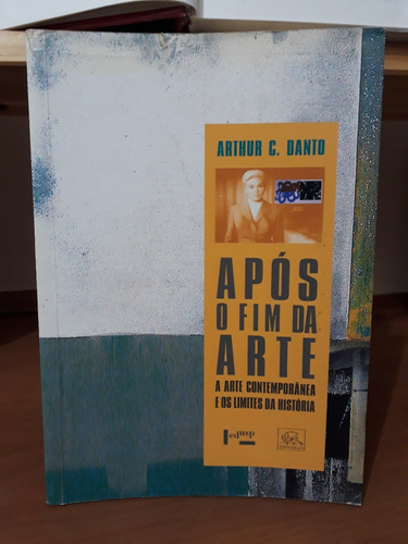 arthur c. danto - após o fim da arte - edusp - odysseus