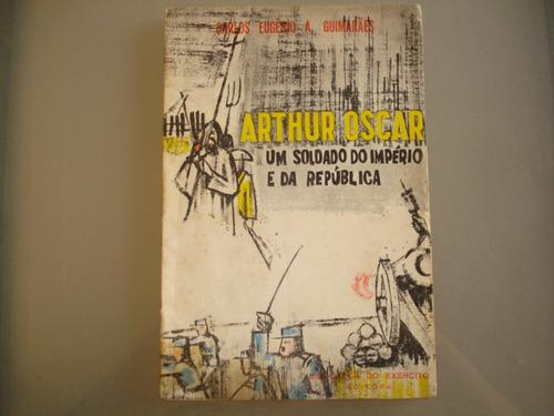 arthur oscar - um soldado do império e da república - 1965