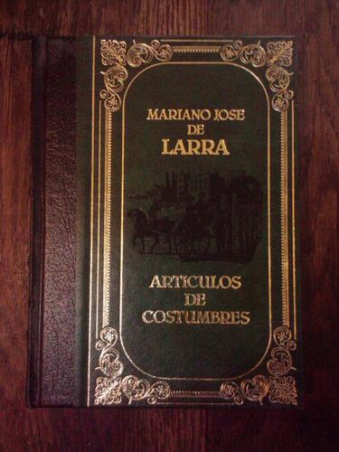 articulos de costumbres, de larra. excelente edición.