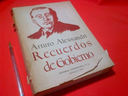 arturo alessandri.  recuerdos de gobierno. 1920-1925.