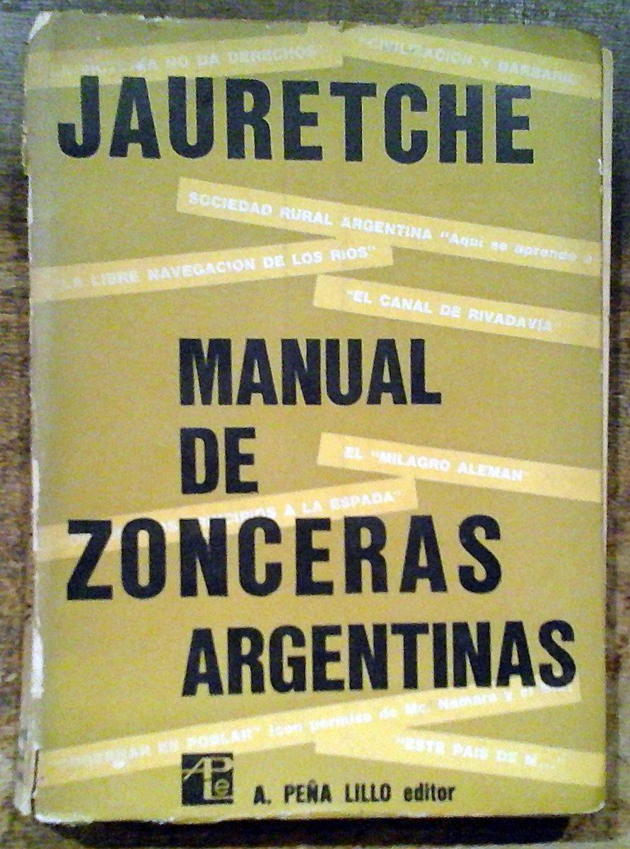 arturo jauretche manual de zonceras argentinas