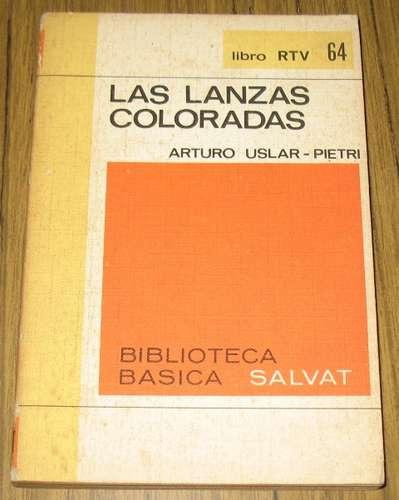 arturo uslar pietri : las lanzas coloradas - novela