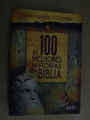 as 100 melhores histórias da bíblia carmen seganfredo franch