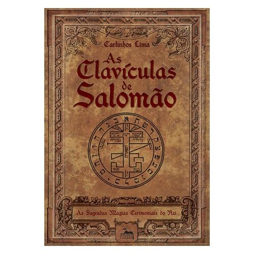 as clavículas de salomão - as sagradas magias cerimoniais do