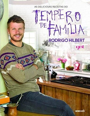 as deliciosas receitas do tempero de família rodrigo hilbert