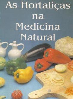 as hortalicas na medicina natural - alfons balbach daniel s.