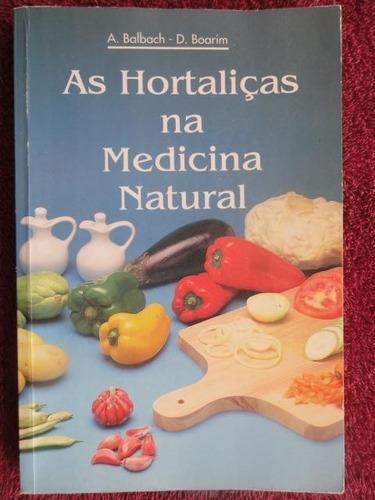as hortaliças na medicina natural  saúde alimentação natural