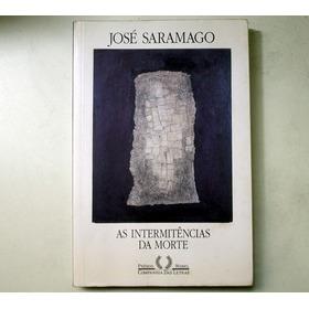 As Intermitências Da Morte Lvrod José Saramago Frete Incluso