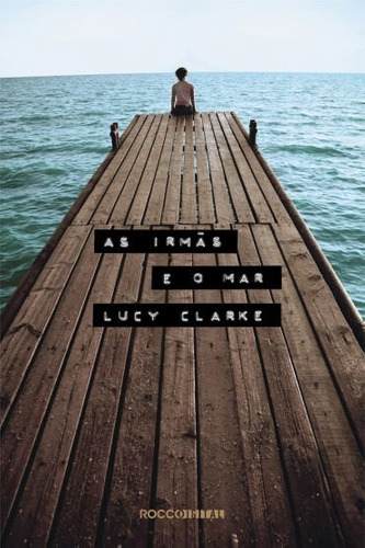 as irmãs e o mar   lucy clarke