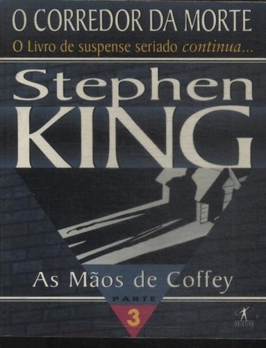 as mãos de coffey - o corredor da morte  stephen king