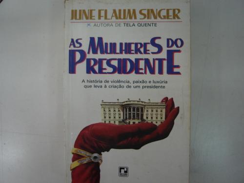 as mulheres do presidente june flaum singer l8