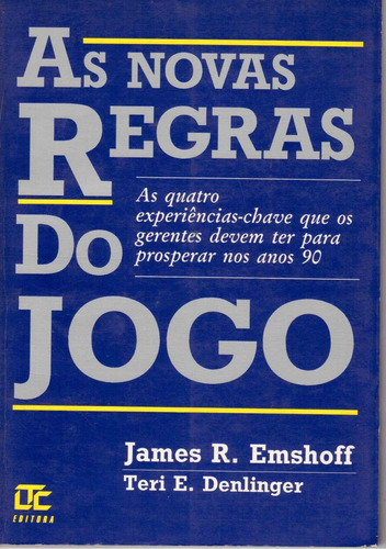 as novas regras do jogo - james r. emshoff