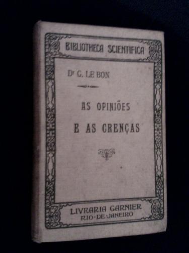 as opiniões e as crenças g le bon 1922