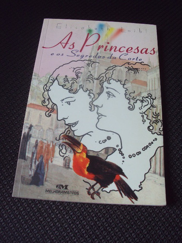 as princesas e os segredos da corte - elisabeth loibl