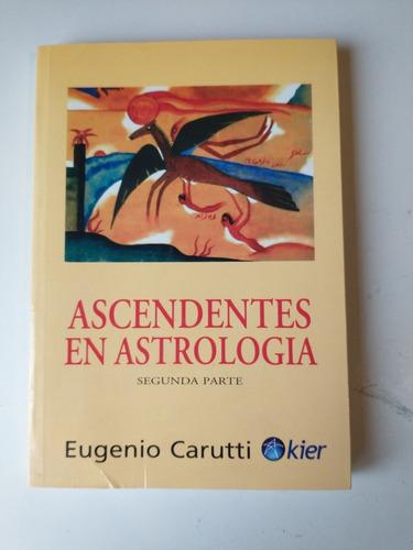 ascendentes en astrologia segunda parte eugenio carutti