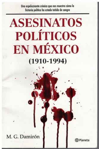 asesinatos políticos en méxico ( 1910-1994) m.g. damirón