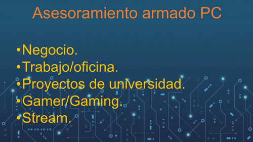 asesoramiento, soporte, actualización pc gamer/personalizada