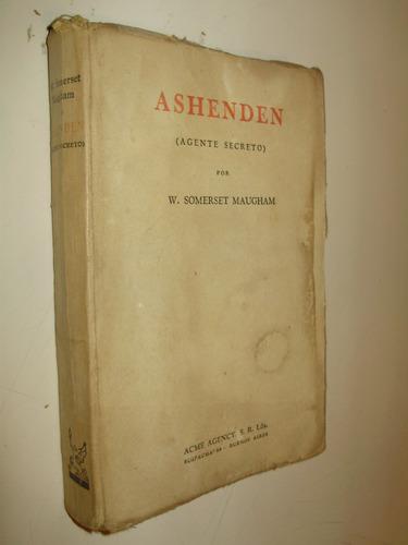 ashenden agente secreto w. somerset maugham acme arg 1948