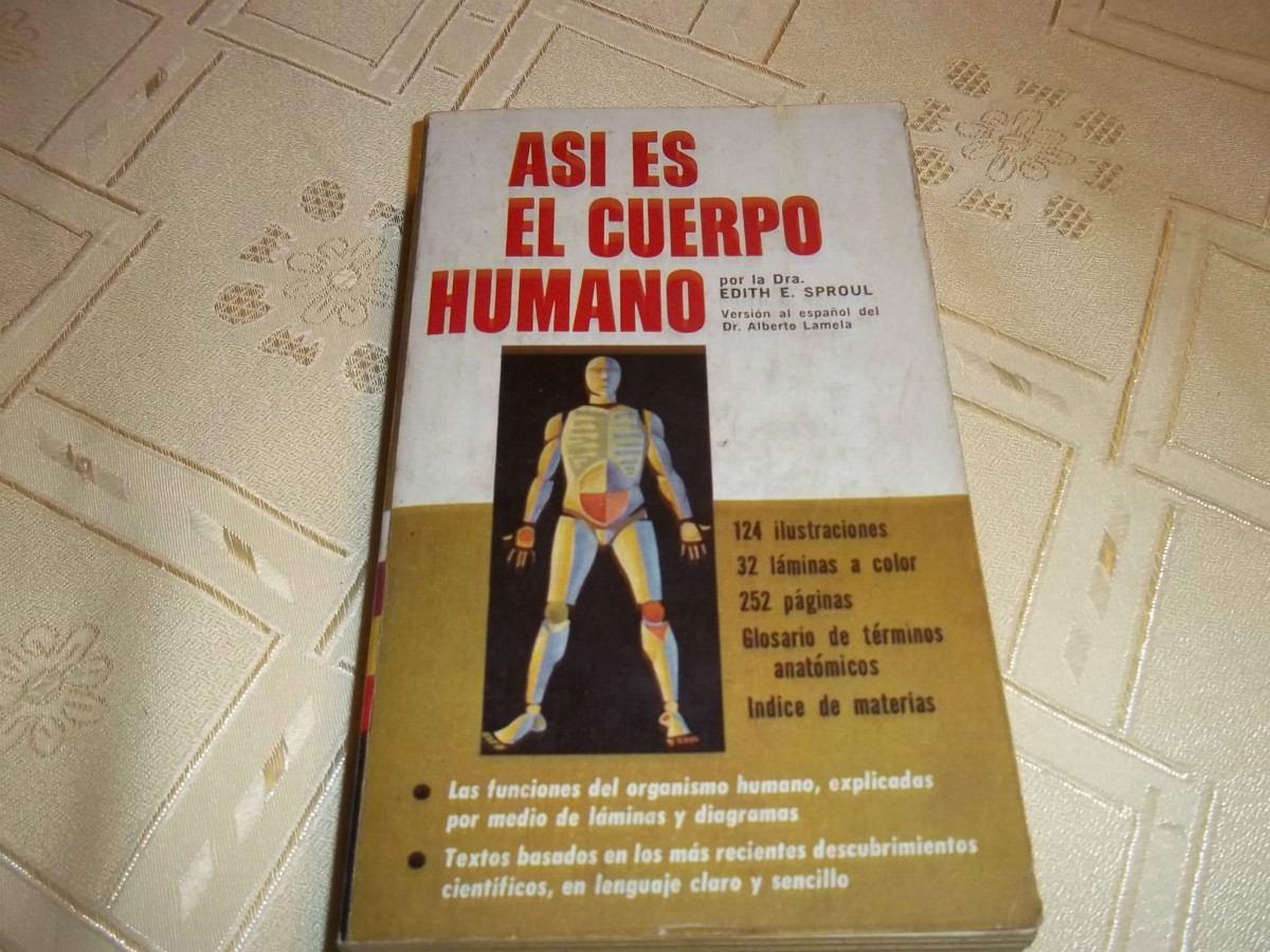 Asi Es El Cuerpo Humano - Dra Edith E. Sproul - $ 35,00 en Mercado Libre