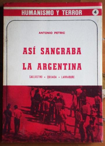 así sangraba la argentina / antonio petric