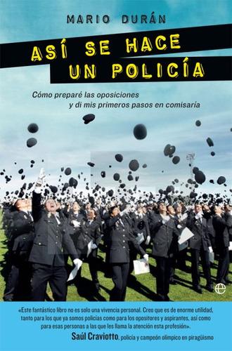así se hace un policía(libro novela y narrativa)