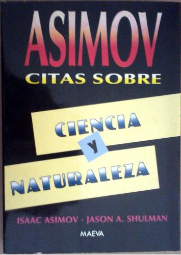 asimov- shulman, citas sobre ciencia y naturaleza,1989,417p.