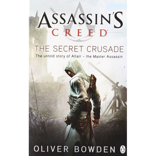 assassin s creed: the secret crusade  oliver browden penguin