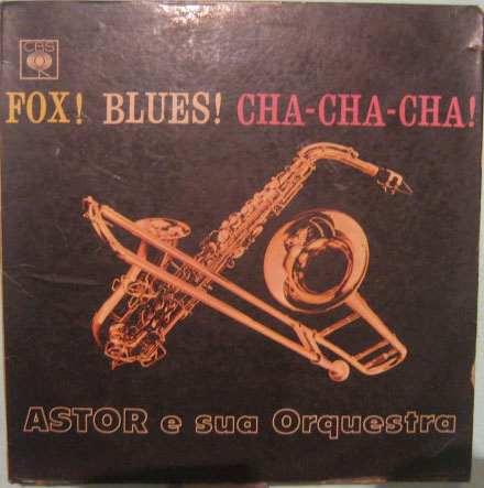 astor & sua orquestra - fox - blues - cha cha cha!
