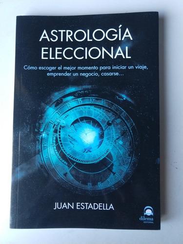 astrologia eleccional juan estadella