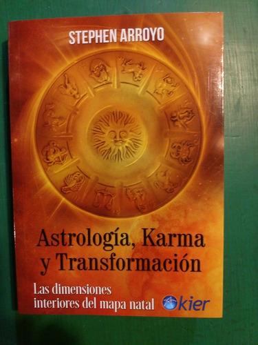 astrología, karma y transformación, stephen arroyo