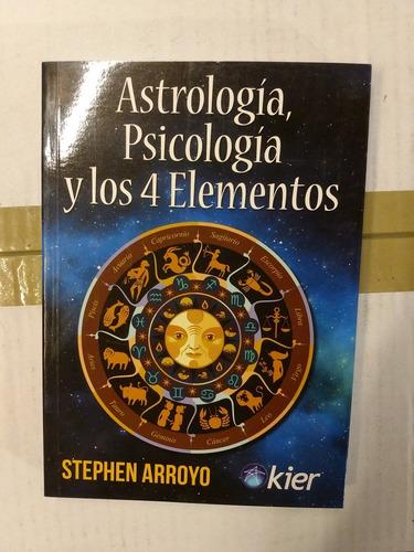 astrología, psicología y los 4 elementos, stephen arroyo