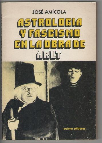 astrología y fascismo en la obra de arlt - josé amícola