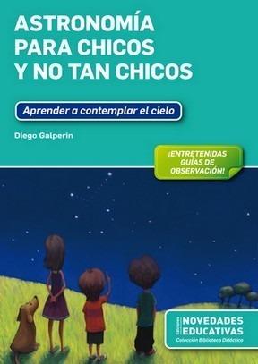 astronomía para chicos y no tan chicos - autor: galperin