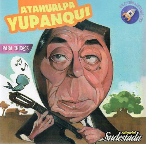 atahualpa yupanqui para chic@s (su)