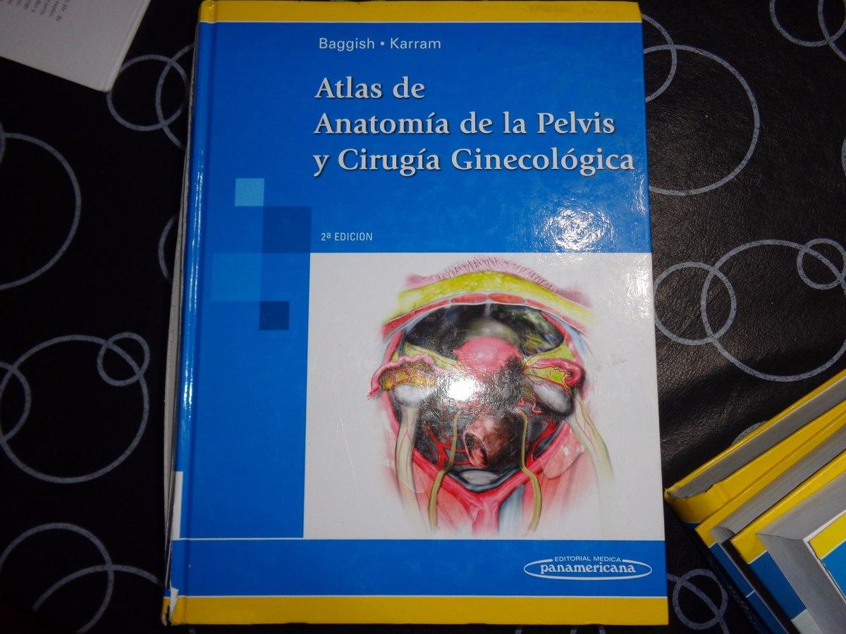 Atalas De Anatomia De La Pelvis Y Cirugia Ginecologica, Bagg ...