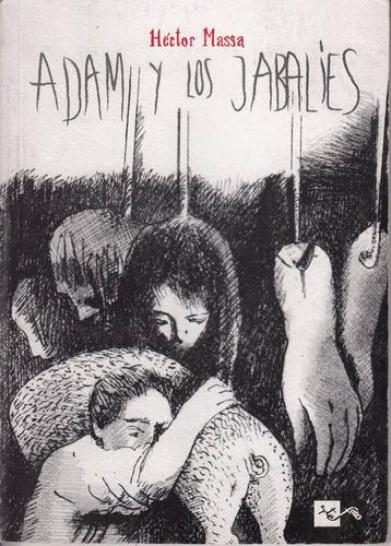 atipicos raros hector massa adam y los jabalies cuentos 2006