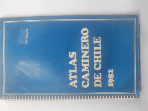 atlas caminero de chile.1982.s&s cartografía.