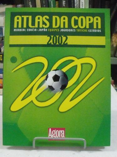 atlas da copa 2002 - publifolha
