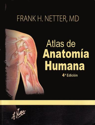 atlas de anatomía humana, 4ta ed- frank h. netter