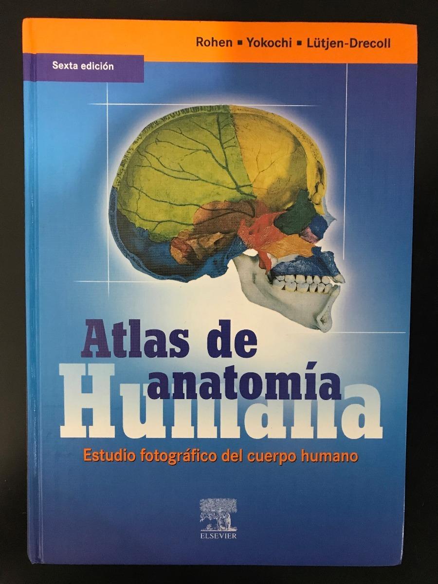 Atlas De Anatomía Humana Rohen Sexta Ed. Elsevier - Bs. 28,40 en ...