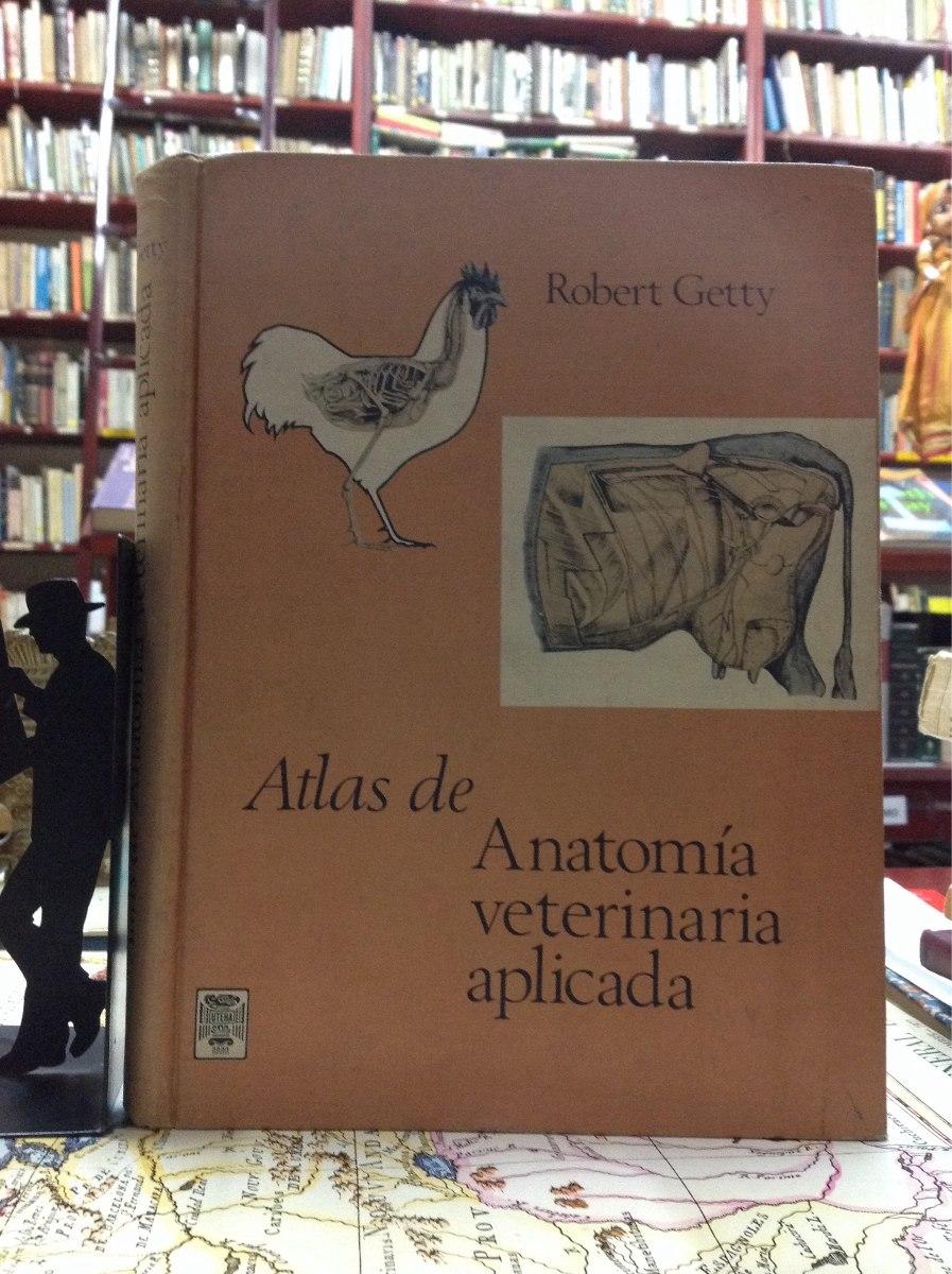 Atlas De Anatomía Veterinaria Aplicada. Robert Getty - $ 140.000 en ...