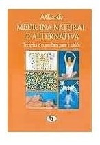 atlas de medicina natural e alternativa terapias para saúde