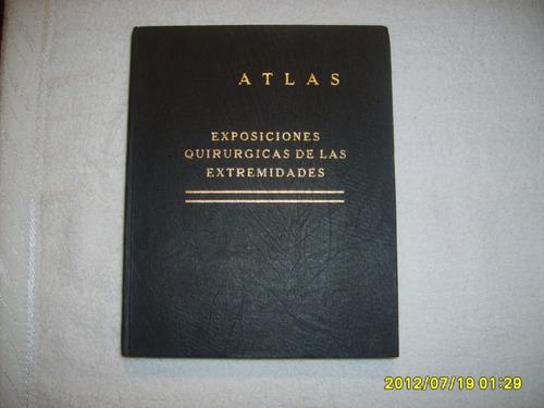 atlas  exposiciónes quirurgicas de las extremidades