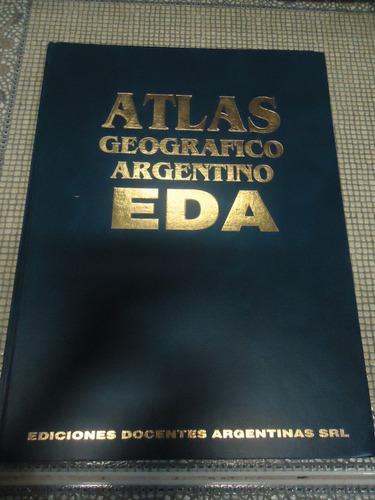 atlas geografico argentino - eda - muy buen estado!