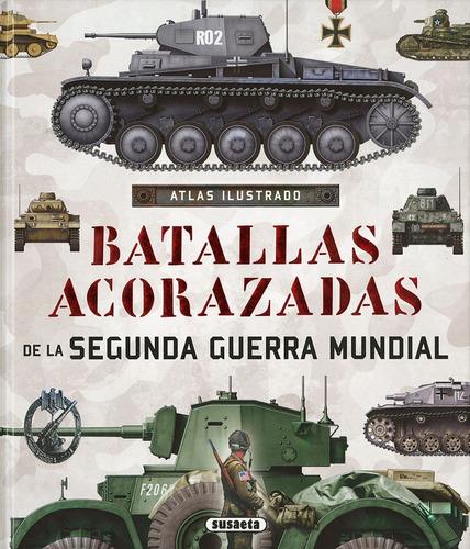 atlas ilustrado de batallas acorazadas - susaeta